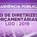 LEI DE DIRETRIZES ORÇAMENTÁRIAS/2019 – Audiência Pública será dia 06 de agosto, segunda-feira.